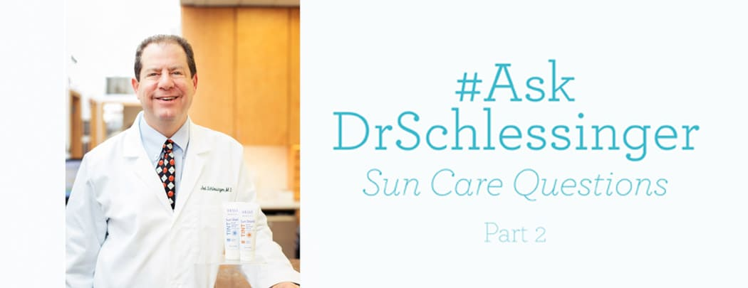 #AskDrSchlessinger Sun Care Questions - 2