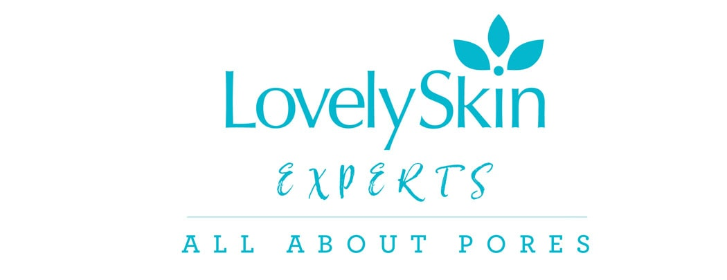 All About Pores - LovelySkin Experts